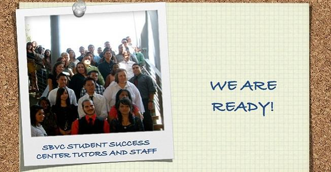 SBVC Student Success Center Tutors and Staff - We are ready!